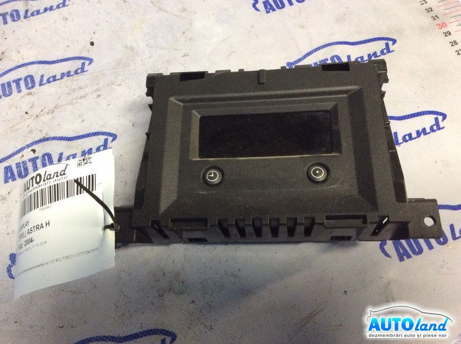 Display OPEL ASTRA H 2004-2019 Cod 13111164